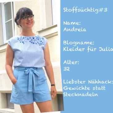 Stoffsüchtig #3 – Interview mit Andreia von Kleider für Julia
